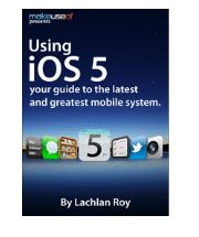 Free Ebook: Using iOS 5 – Your Guide to the Latest and Greatest Mobile Operating System