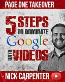 5 Steps to Dominate Google With Videos