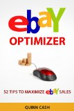 Ebay Optimizer - 52 Tips to Maximize Ebay Sales