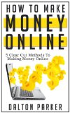 How to make money online - 5 Clear Cut Methods to Making Money Online