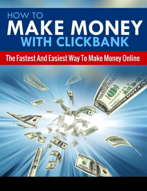 How To Make Money With Clickbank is an easy guide to start making money online today with Clickbank