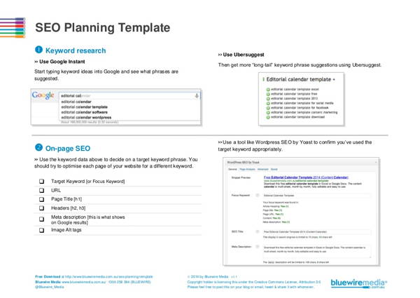 With SEO Planning template you will learn about: Keyword Search; On page SEO; Off page SEO