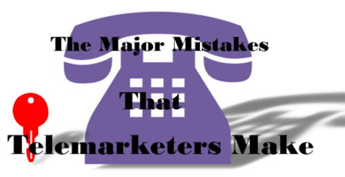 The Major Mistakes That Telemarketers Make