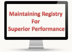 Maintaining Registry For Superior Performance